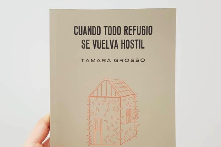 Cuando todo refugio se vuelva hostil by Tamara Grosso